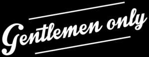 Achtung, Gentlemen only!